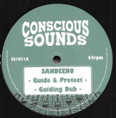 Sandeeno - Guide & Protect / Guiding Dub / Mystical Steppa - Sabbath/Tech Dub (Conscious Sounds) 10""